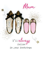 Mother's Day Card Mum Follow In Your Footsteps