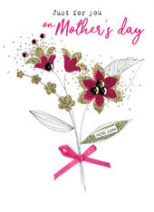 Mother's Day Card Flowers Just For You