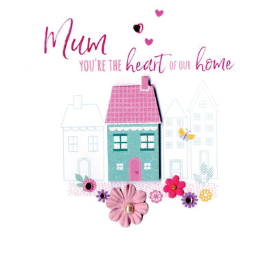 Mother's Day Card Mum You're The Heart Of Our Home