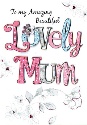 Mother's Day Card Amazing Beautiful Lovely Mum