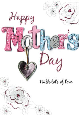Happy Mother's Day Card With Lots Of Love