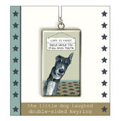 Smile While You Have Teeth Little Dog Laughed Keyring