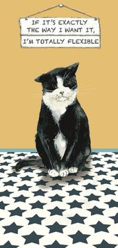 Cat I'm Totally Flexible Little Dog Laughed Greeting Card