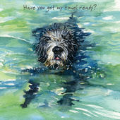 Have You Got My Towel Ready Little Dog Laughed Greeting Card