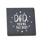 Dad You're The Best Slate Coaster