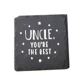 Uncle You're The Best Slate Coaster