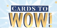 Introducing our 'Cards to WOW' Collection