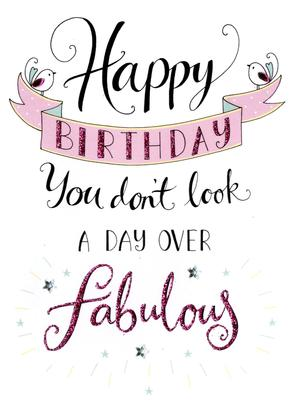 Happy Birthday A Day Over Fabulous Greeting Card