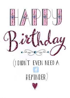 Happy Birthday No FB Reminder Greeting Card