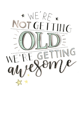 Getting Awesome Not Old Birthday Greeting Card