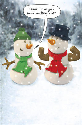 Snowmen Have You Been Working Out Funny Christmas Card