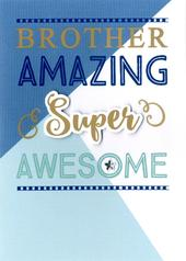 Amazing Brother Birthday Greeting Card