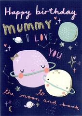 To The Moon & Back Mummy Birthday Greeting Card