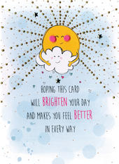 Brighten Your Day & Feel Better Greeting Card