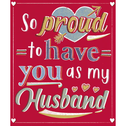 Proud To Have You As My Husband Valentine's Day Greeting Card