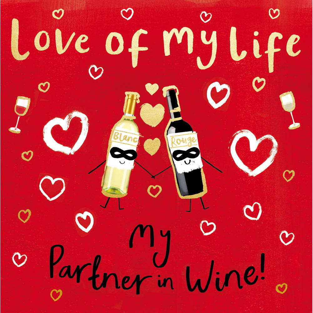 Love Of My Life Partner In Wine Valentine's Day Greeting Card