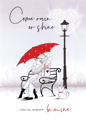 Come Rain Or Shine Valentine's Day Greeting Card