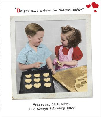 Funny Always February 14th Valentine's Day Greeting Card