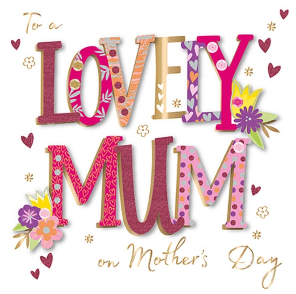 Lovely Mum Happy Mother's Day Greeting Card