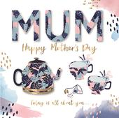 Mum Tea Time Happy Mother's Day Greeting Card