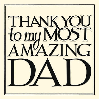 Thank You Most Amazing Dad Happy Father's Day Greeting Card