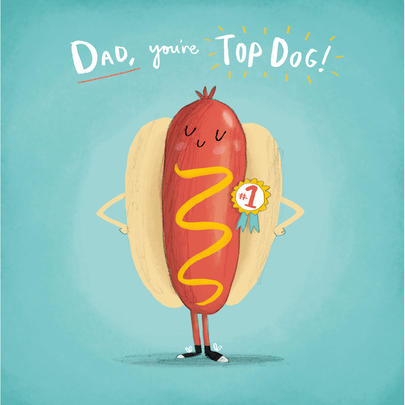 Dad You're Top Dog Happy Father's Day Greeting Card