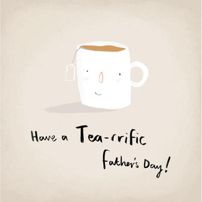 Have A Tea-rrific Happy Father's Day Greeting Card