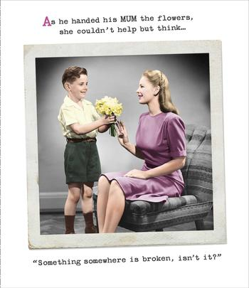 Funny Something Somewhere Is Broken Mother's Day Card