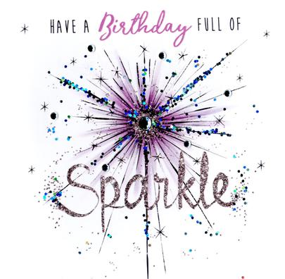 Full Of Sparkle Happy Birthday Hand-Finished Greeting Card