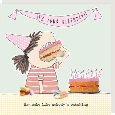Rosie Made A Thing Eat Cake Like Nobody's Watching Birthday Card