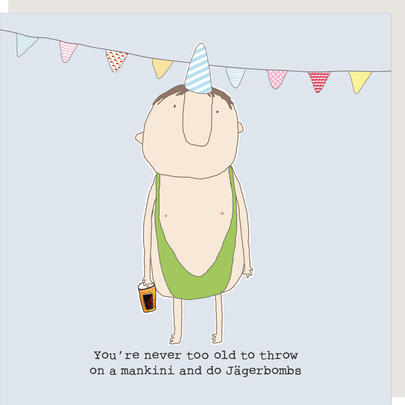Rosie Made A Thing Never Too Old Mankini Jagerbombs Birthday Card