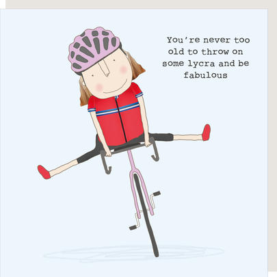 Rosie Made A Thing Never Too Old Lycra & Fabulous Birthday Card