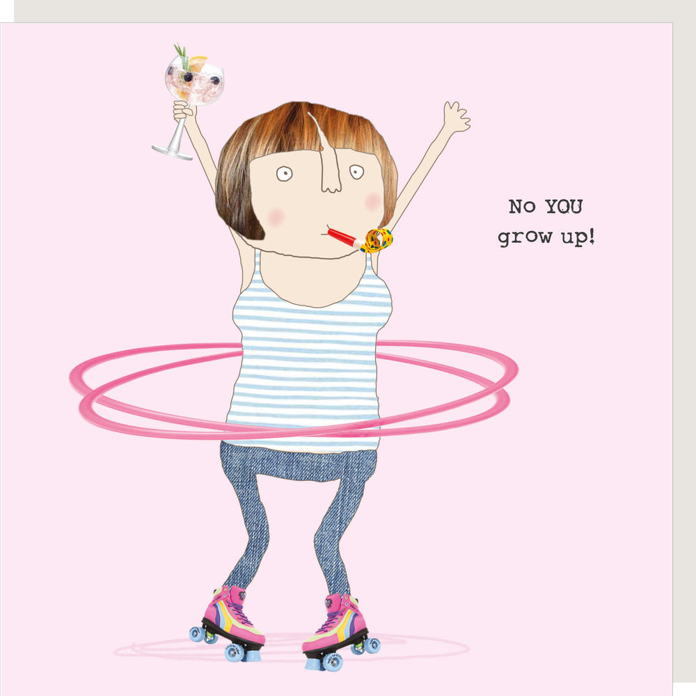 Rosie Made A Thing No YOU Grow Up Birthday Card