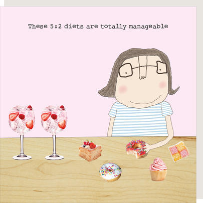 Rosie Made A Thing 5:2 Diets Are Totally Manageable Birthday Card
