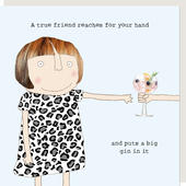 Rosie Made A Thing True Friend Puts A Big Gin Birthday Card