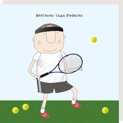Rosie Made A Thing Betterer Than Federer Birthday Card