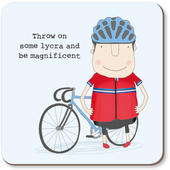 Throw On Some Lycra & Be Magnificent Rosie Made A Thing Coaster