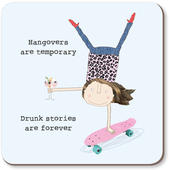 Drunk Stories Are Forever Rosie Made A Thing Coaster