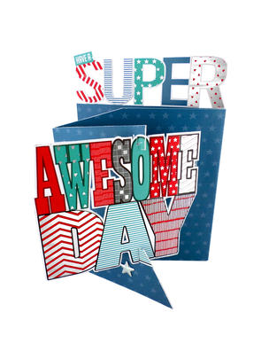 Have A Super Awesome Day 3D Cutting Edge Birthday Card