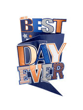 Have The Best Day Ever 3D Cutting Edge Birthday Card
