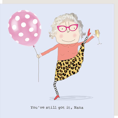 Rosie Made A Thing You've Still Got It Nana Birthday Card