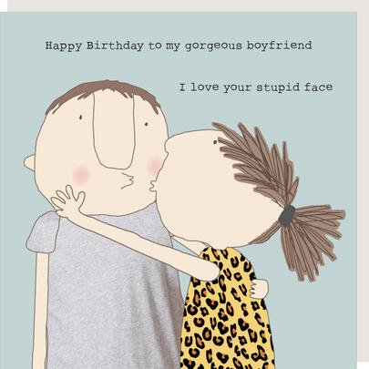 Rosie Made A Thing Gorgeous Boyfriend Stupid Face Birthday Card