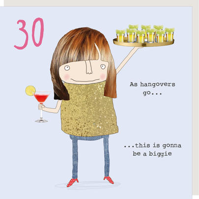 Rosie Made A Thing As Hangovers Go Female 30th Birthday Card