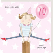 Rosie Made A Thing Born To Be Wild Female 70th Birthday Card