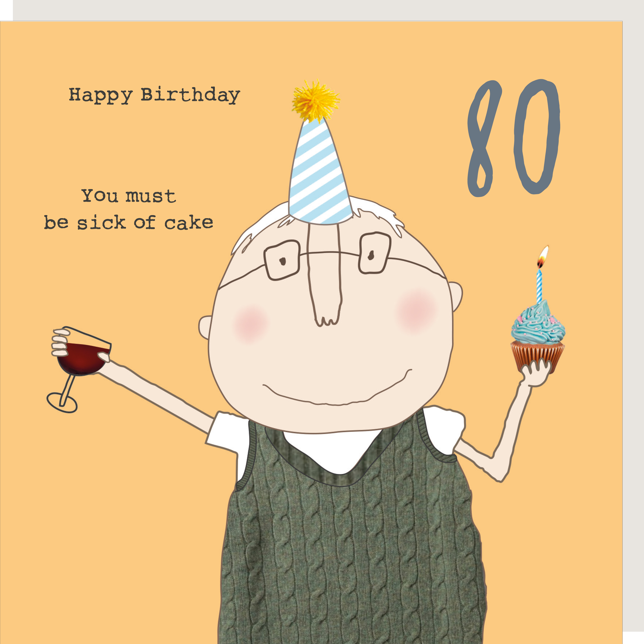 Stupendous Rosie Made A Thing Sick Of Cake Male 80Th Happy Birthday Card Cards Funny Birthday Cards Online Fluifree Goldxyz