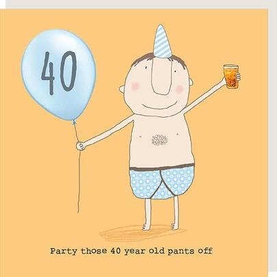 Rosie Made A Thing Party Those Pants Off Male 40th Birthday Card