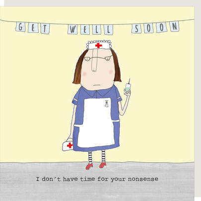 Rosie Made A Thing No Time For Nonsense Get Well Soon Greeting Card