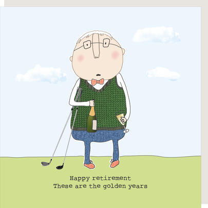 Rosie Made A Thing The Golden Years Happy Retirement Greeting Card