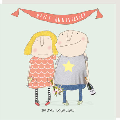 Rosie Made A Thing Better Together Happy Anniversary Greeting Card