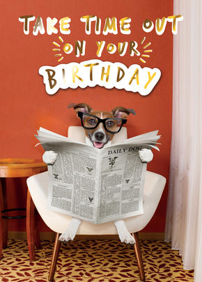 Take Time Out On Your Birthday Greeting Card